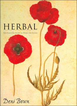Herbal: The Essential Guide to Herbs for Living