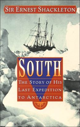 South: The Story of His Last Expedition to Antarctica