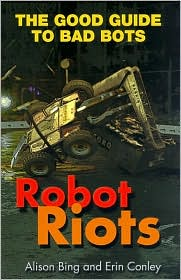 Robot Riots: The Good Guide to Bad Bots