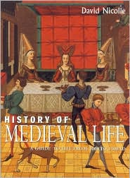 History of Medieval Life: A Guide TO Life From 1000 To 1500 AD