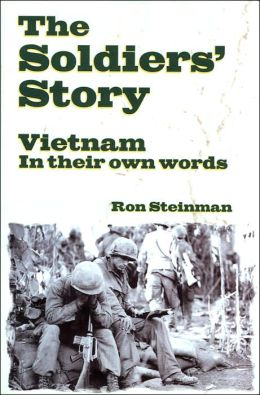 The Soldiers' Story: Vietnam in Their Own Words