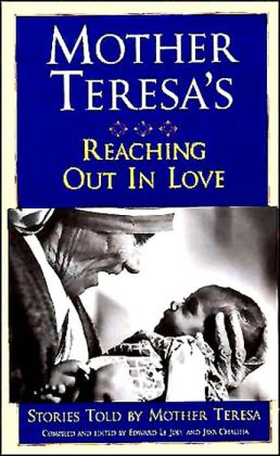 Mother Teresa's Reaching Out In Love; Stories Told by Mother Teresa