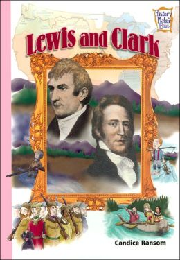 Lewis and Clark (History Maker Bios Series)