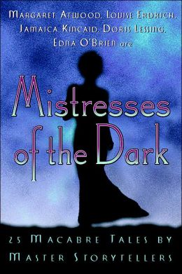 Mistresses of the Dark: 25 Macabre Tales by Master Storytellers