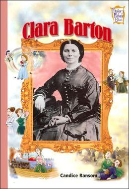 Clara Barton (History Maker Bios Series)