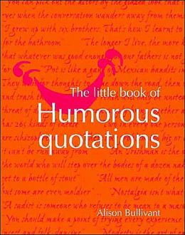 The Little Book of Humorous Quotations