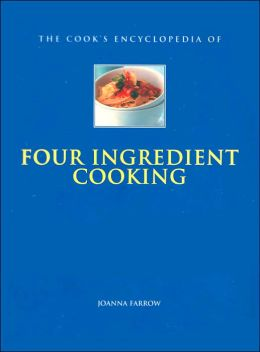 The Cook's Encyclopedia of Four Ingredient Cooking