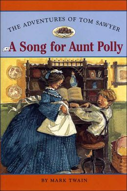 A Song for Aunt Polly (The Adventures of Tom Sawyer Series #1)