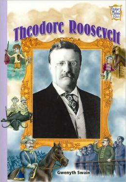 Theodore Roosevelt (History Maker Bios Series)