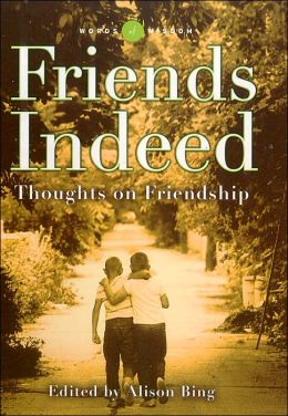 Friends Indeed (Words of Wisdom Series): Thoughts on Friendship