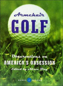 Armchair Golf (Words of Wisdom Series) Observations on America's Obsession