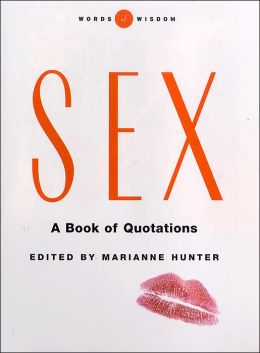 Sex: A Book of Quotations (Words of Wisdom Series)