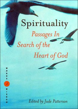 Spirituality (Words of Wisdom Series): Passages in Search of the Heart of God