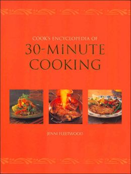The Cooks Encyclopedia of 30 Minute Cooking