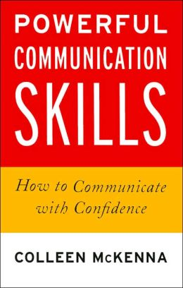 Powerful Communication Skills: How to Communicate with Confidence