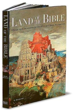 Land of the Bible: Places and Stories from the Old and New Testament