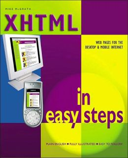 XHTML in Easy Steps: Web Pages for the Desktop & Mobile Internet