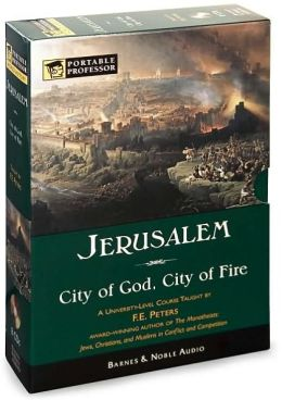 Jerusalem: City of God, City of Fire (Portable Professor Series)