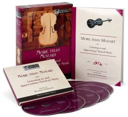 More than Mozart: Listening to and Appreciating Classical Music (Portable Professor Series)