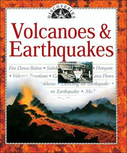 Volcanoes and Earthquakes (Discoveries Series)