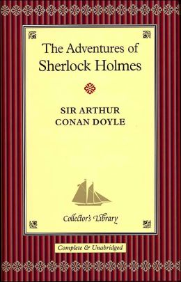 Adventures of Sherlock Holmes (Collector's Library)
