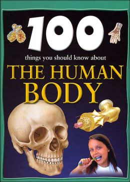 100 Things You Should Know About the Human Body (Sandy Creek Edition)