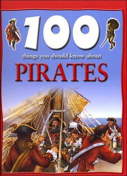 100 Things You Should Know About Pirates (Barnes & Noble Edition)