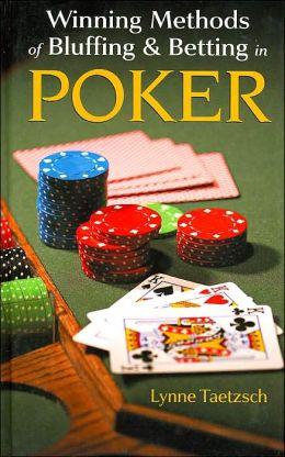 Winning Methods of Bluffing & Betting Poker
