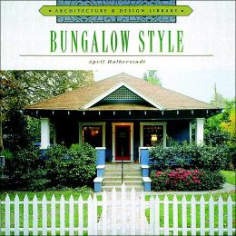 Bungalow Style (Architecture and Design Library)