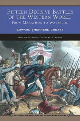 Fifteen Decisive Battles of the Western World (Barnes & Noble Library of Essential Reading)
