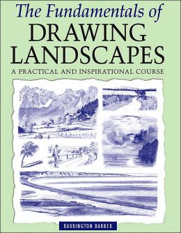 Fundamentals of Drawing Landscapes: A Practical and Inspirational Course