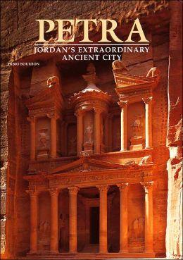 Petra: Jordan's Extraordinary Ancient City
