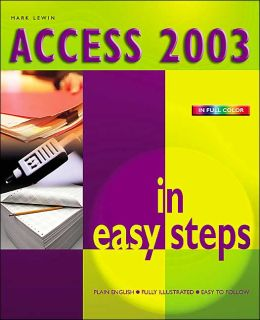 Access 2003 in Easy Steps (In Easy Steps Series)