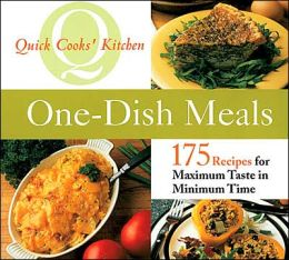One-Dish Meals (Quick Cooks' Kitchen Series)