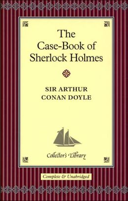 Case-Book of Sherlock Holmes (Collector's Library)