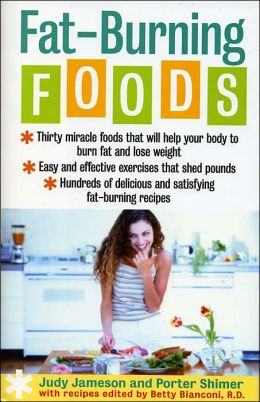 Fat-Burning Foods: Fat Burning Foods/More Fat Burning Foods/The Fat Burning Foods Cookbook