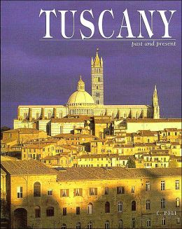 Tuscany: Past and Present