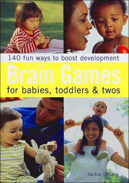 Brain Games for Babies, Toddlers, & Twos