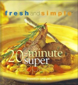 20-Minute Super Suppers (Fresh and Simple Series)