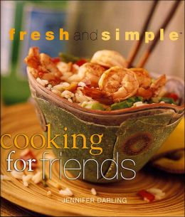 Cooking for Friends (Fresh and Simple)