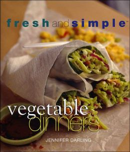 Vegetable Dinners (Fresh and Simple Series)