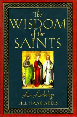 Wisdom of the Saints: An Anthology
