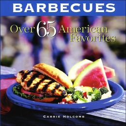 Barbecue: Over 65 American Favorites
