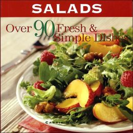 Salads: Over 70 Fresh and Simple Dishes
