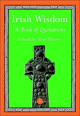 Irish Wisdom( Words of Wisdom Series): A Book of Quotations