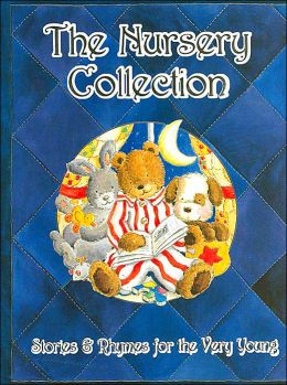 The Nursery Collection: Stories & Rhymes for the Very Young