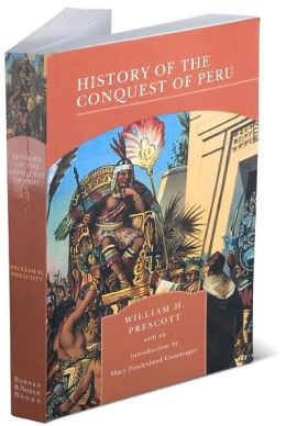 History of the Conquest of Peru (Barnes & Noble Library of Essential Reading)