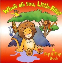 Where Are You, Little Bird?: A Pop & Flap Book