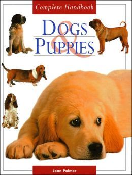 Complete Handbook of Dogs and Puppies