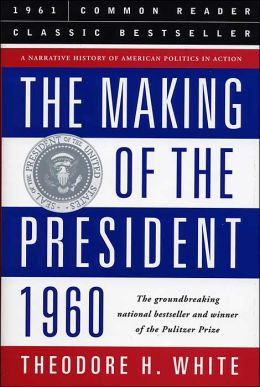 The Making of the President 1960 (Barnes & Noble Common Reader Edition Series)